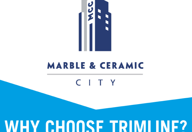 Why Choose Trimline : With Marble & Ceramic City